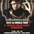 "G Dragon 2013 World Tour: ""One of a Kind"" in Malaysia Date: 22nd June 2013 (Saturday) Concert: 8pm Venue: Stadium Nasional Bukit Jalil Sites to take note: Running into the […]"